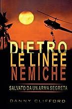 Italian - Dietro le linee nemiche Salvato da un'arma segreta - Italian (Italian Edition)