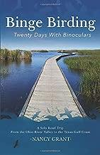 Binge Birding: Twenty Days with Binoculars