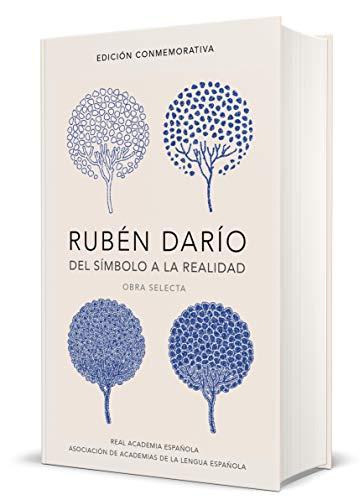 Rubén Darío, del símbolo a la realidad (Edición conmemorativa de la RAE y la ASALE): Obra selecta