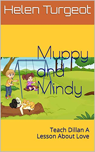 Muppy and Mindy: Teach Dillan A Lesson About Love (English Edition)