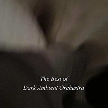 The Best of Dark Ambient Orchestra
