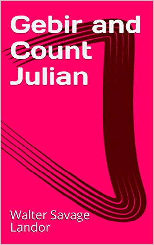 Gebir and Count Julian (English Edition)