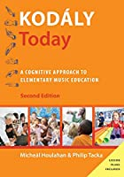 Kodály Today: A Cognitive Approach to Elementary Music Education (Kodaly Today Handbook)