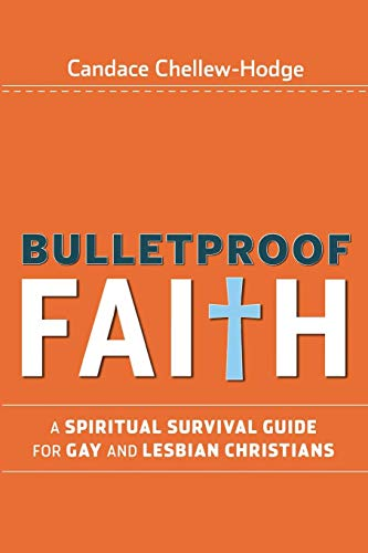 Compare Textbook Prices for Bulletproof Faith: A Spiritual Survival Guide for Gay and Lesbian Christians 1 Edition ISBN 9780470279281 by Chellew-Hodge, Candace