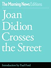 Joan Didion Crosses the Street