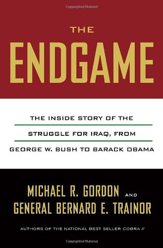 Image of The Endgame: The Inside Story of the Struggle for Iraq, from George W. Bush to Barack Obama