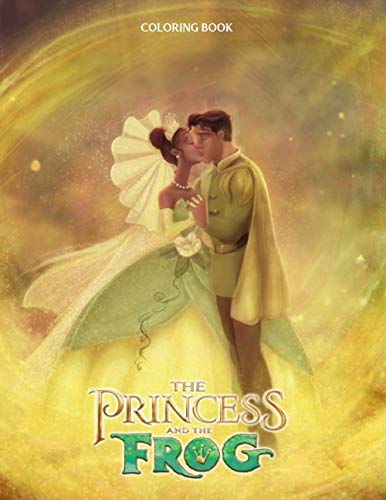 Princess And The Frog Coloring Book: 50+ Coloring Pages. Color To Relax Coloring Books For Adult Princess And The Frog