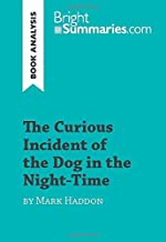 The Curious Incident of the Dog in the Night-Time by Mark Haddon (Book Analysis): Detailed Summary, Analysis and Reading Guide