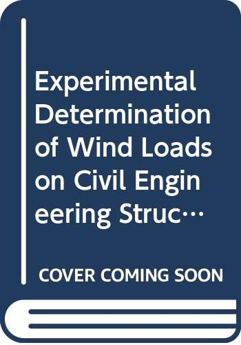 Experimental Determination of Wind Loads on Civil Engineering Structures: Proceedings of Internation
