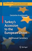 Turkey's Accession to the European Union (The Konstantinos Karamanlis Institute for Democracy Series on European and International Affairs)