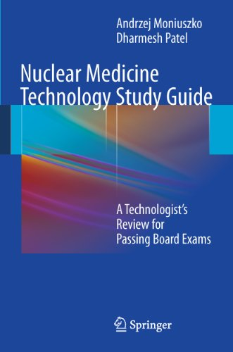 Nuclear Medicine Technology Study Guide: A Technologist's Review for Passing Board Exams
