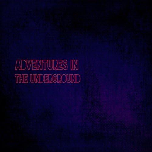 Adventures in the Underground