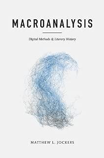 Macroanalysis: Digital Methods and Literary History (Topics in the Digital Humanities)