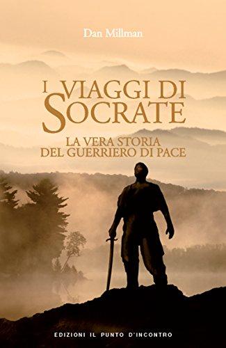 I viaggi di Socrate: La vera storia del guerriero di pace (Narrativa) (Italian Edition)