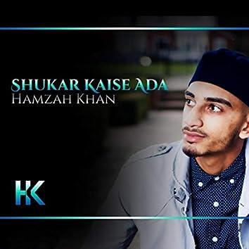 Shukar Kaise Ada