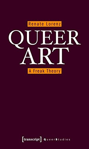 Queer Art: A Freak Theory