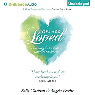 You Are Loved     Embracing the Everlasting Love God Has for You              By:                                                                                                                                 Sally Clarkson,                                                                                        Angela Perritt                               Narrated by:                                                                                                                                 Kate Rudd                      Length: 2 hrs and 51 mins     1 rating     Overall 5.0