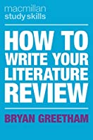 How to Write Your Literature Review (Macmillan Study Skills)