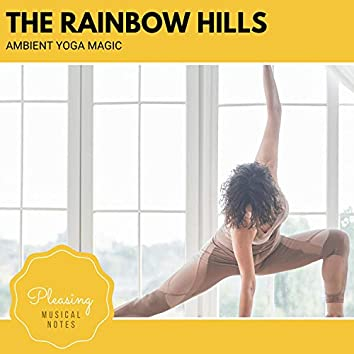 The Rainbow Hills - Ambient Yoga Magic
