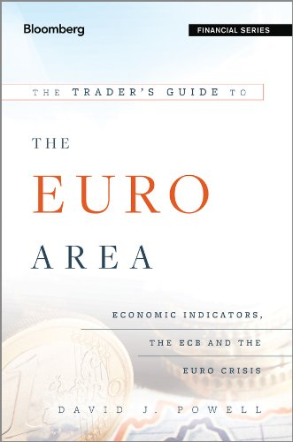 The Trader's Guide to the Euro Area: Economic Indicators, the ECB and the Euro Crisis (Bloomberg Professional)