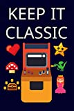Keep It Classic: Blue Lined Journal Notebook for Retro Video Game Enthusiasts, Gamers, PC or Console, Pixel Games