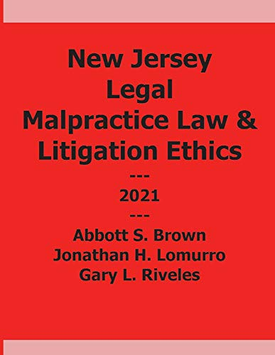 Compare Textbook Prices for New Jersey Legal Malpractice and Litigation Ethics  ISBN 9781098354404 by Brown, Abbott,Lomurro, Jonathan,Riveles, Gary
