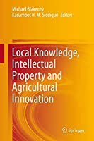 Local Knowledge, Intellectual Property and Agricultural Innovation
