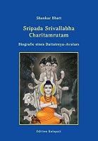 Sripada Srivallabha Charitamrutam: Biografie eines Dattatreya-Avatars