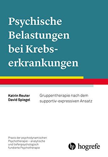 Psychische Belastungen bei Krebserkrankungen (Praxis der psychodynamischen Psychotherapie – analytische und tiefenpsychologisch fundierte Psychotherapie) (German Edition)