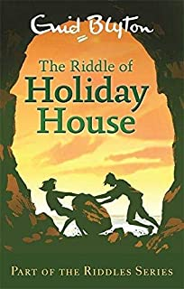 The Riddle of Holiday House (Enid Blyton: Riddles)