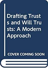 Drafting Trusts and Will Trusts: A Modern Approach