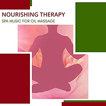 Nourishing Therapy - Spa Music For Oil Massage