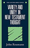 Variety And Unity In New Testament Thought (Oxford Bible) (Oxford Bible Series)