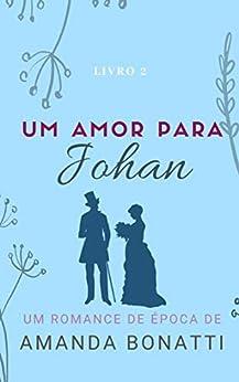 Um amor para Johan (Amores na França) por [Amanda Bonatti]