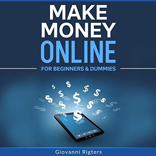 Make Money Online for Beginners & Dummies cover art