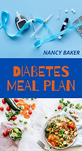 DIABETES MEAL PLAN: A 7-Dау Meal Plan to Manage Dіаbеtеѕ With Eаѕу and Healthy Dіаbеtіс Dіеt Recipes, Foods to reverse diabetes, Prасtісаl Tооlѕ fоr Better Diabetes Mеаl Plаnnіng (English Edition)