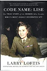 Larry Loftis / Code Name Lise The True Story of the Woman Who Became WWII's 1st Hardcover