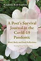 A Poet's Survival Journal in the Covid-19 Pandemic: Mind, Body and Soul Reflections
