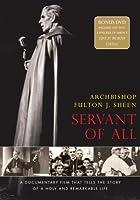 Archbishop Fulton Sheen: Servant of All