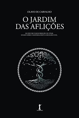O Jardim das Aflições (edição em Capa Dura)