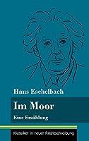 Im Moor: Eine Erzaehlung (Band 112, Klassiker in neuer Rechtschreibung)