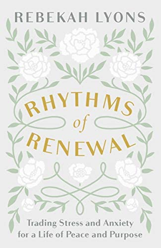 Rhythms of Renewal Trading Stress and Anxiety for a Life of Peace and Purpose product image