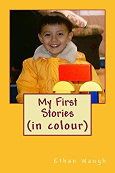 My First Stories: Children's Story Book by [Ethan Waugh, Geoff Waugh]