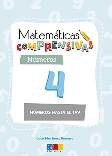 Matemáticas comprensivas. Números 4 / Editorial GEU / 2º Primaria / Aprendizaje de los números / Recomendado como apoyo (Niños de 7 a 8 años)