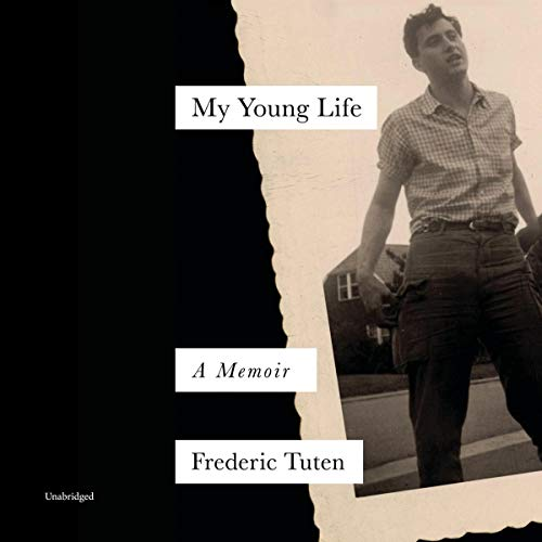 My Young Life     A Memoir              By:                                                                                                                                 Frederic Tuten                               Narrated by:                                                                                                                                 Donald Corren                      Length: 9 hrs and 15 mins     2 ratings     Overall 5.0