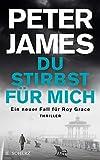 Du stirbst für mich (Roy Grace, Band 13) - Peter James