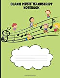 "Blank Music Manuscript Notebook: Music Manuscript Paper for Kids (6 Large Staves per page)- 100 pages (8.5"" x 11"") Kid's Music Book (green)"