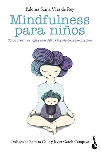 Mindfulness para niños: Cómo crear un hogar más feliz a través de la meditación (Prácticos)