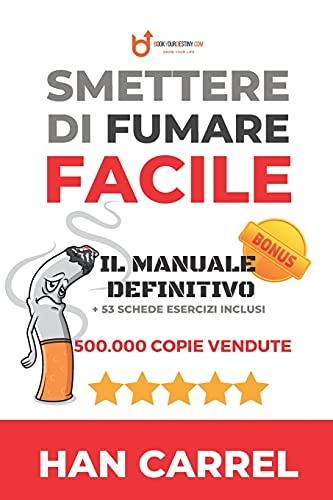 SMETTERE DI FUMARE Facile: Il Metodo Definitivo: 1