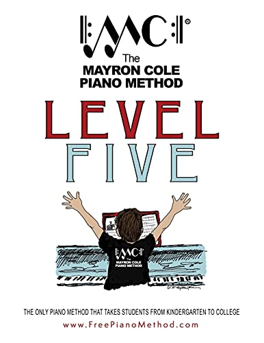 Compare Textbook Prices for Level Five Textbook: The Mayron Cole Piano Method Volume 5 2018 Edition ISBN 9781982078799 by Cole, Mayron,Cole, Colleen